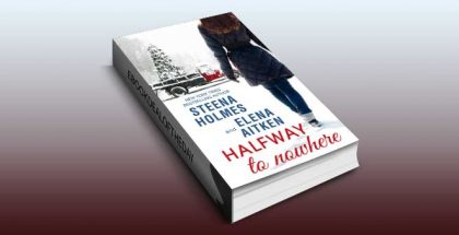 "contemporary romance ebook ""Halfway to Nowhere"" by Elena Aitken & Steena Holmes"