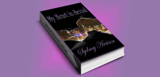 contemporary romance ebook My Heart In Seoul (Wen and Jasmine's Love Story Book 1) by Sydney Arrison