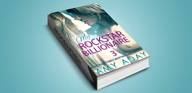 na contemporary erotic romance ebook My Rockstar Billionaire 3 by Amy Day
