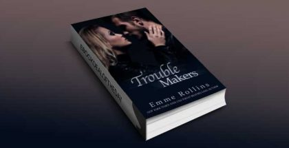 "new adult romance ebook ""Trouble Makers"" by Emme Rollins"