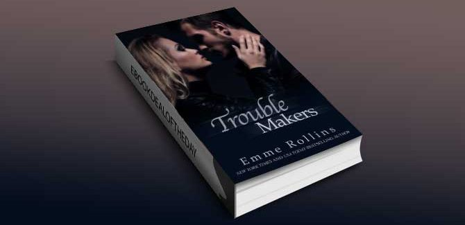 new adult romance ebook Trouble Makers by Emme Rollins