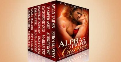 "bbw romance boxed set ""Alphas Prefer Curves: A Curvy Girl Romance BBW Anthology (Volume One)"" by Multiple Authors"