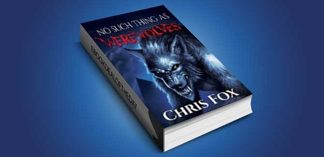 horror paranormal fiction ebook No Such Thing As Werewolves: Deathless Book 1 by Chris Fox