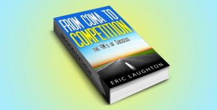 "religion & spirituality ebook ""THE 4 'M'S OF SUCCESS: From Coma To Competition"" by Eric Laughton"