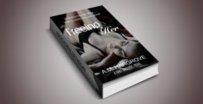 "romantic suspense ebook ""Freeing Her"" by A.M. Hargrove"