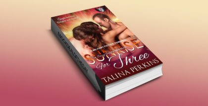 "military romance ebook ""Sunrise For Three: A Military Fiction Romance (Sexy Siesta Series Book 3)"" by Talina Perkins"