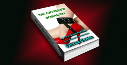 "bdsm romantic erotica ebook ""THE COFFEESHOP DOMINATRIX - My First Slave Auction: A Story Of Sensual Female Domination"" by Sakinaa Davies"