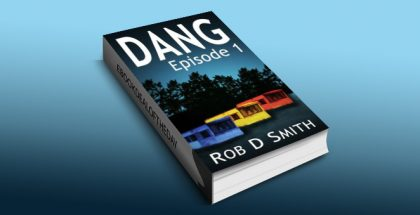 "humor, mystery, action & adventure ebook ""Dang: Epsiode 1"" by Rob D Smith"