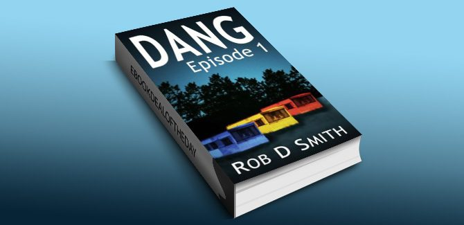 humor, mystery, action & adventure ebook Dang: Epsiode 1 by Rob D Smith