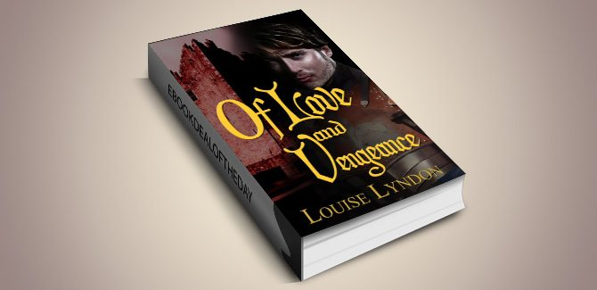 historical romance for kindle Of Love and Vengeance by Louise Lyndon
