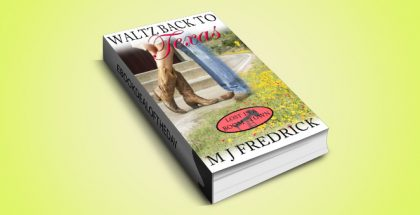 "contemporary romance ebook ""Waltz Back to Texas (Lost in a Boom Town Book 1)"" by MJ Fredrick"