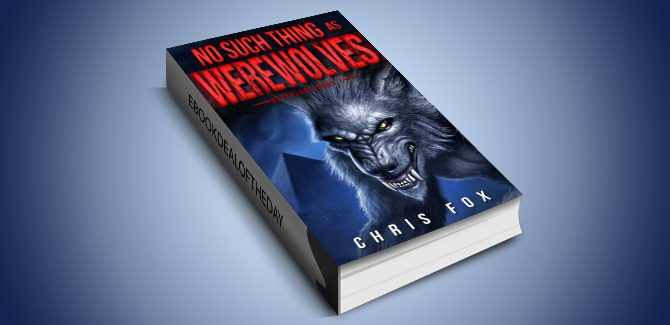 scifi & fantasy ebook No Such Thing As Werewolves: Deathless Book 1 by Chris Fox