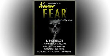 "horror fiction boxed set ""Never Fear"" by F. Paul Wilson etc,"
