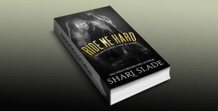 "na erotica romantic suspense ebook ""Ride Me Hard: A Biker Romance Serial"" by Shari Slade"