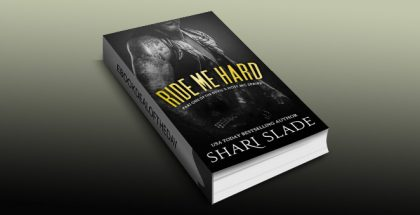 "na erotica romantic suspense ebook ""Ride Me Hard: A Biker Romance Serial"" by Shari Slade"