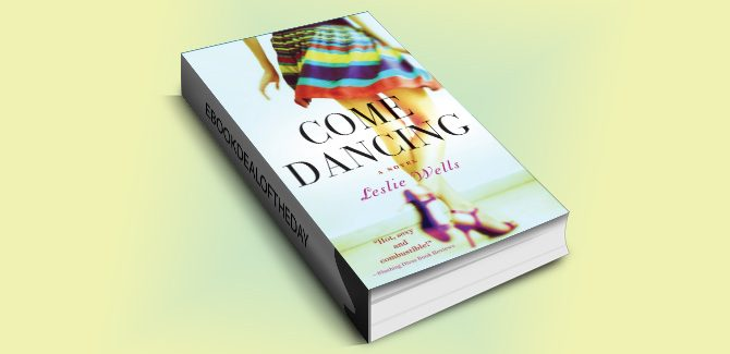 chicklit contemporary romance kindle Come Dancing by Leslie Wells