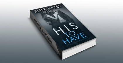 """romance ebook """" His To Have"""" by Piper Hayes"""