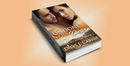 "contemporary romance kindle ""Undone By His Desire (The Lost Sisters Book 1)"" by Dilys J Carnie"