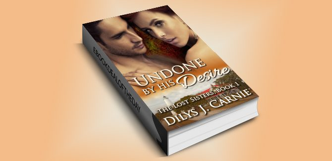 contemporary romance kindle Undone By His Desire (The Lost Sisters Book 1) by Dilys J Carnie