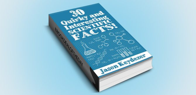 science trivia & fun facts ebook 30 Quirky and Interesting Facts! Book 1) by Jason Keydezer