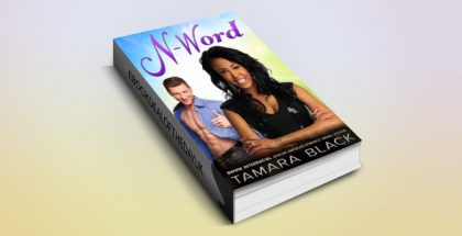 "N-Word: BWWM Interracial Romance Fiction"" by Tamara Black"