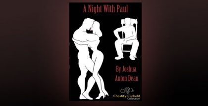 "erotica kindle ebook ""A Night With Paul (Chastity Cuckold Collection)"" by Joshua Dean"