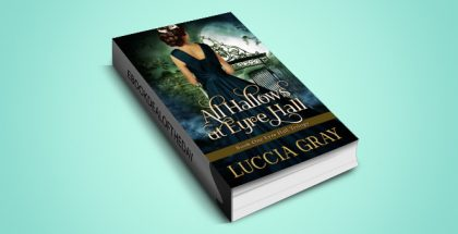 "historical romance ebook ""All Hallows at Eyre Hall: by Luccia Gray"