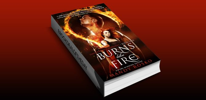 paranormal romance thriller ebook Burns Like Fire (Dangerous Creatures Book 1) by Mandy Rosko