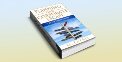 "howto & selfhelp ebook ""Planning your corporate escape Credit Repair Guide"" by M. Tayah"