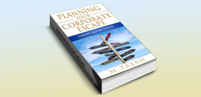 howto & selfhelp ebook Planning your corporate escape Credit Repair Guide by M. Tayah