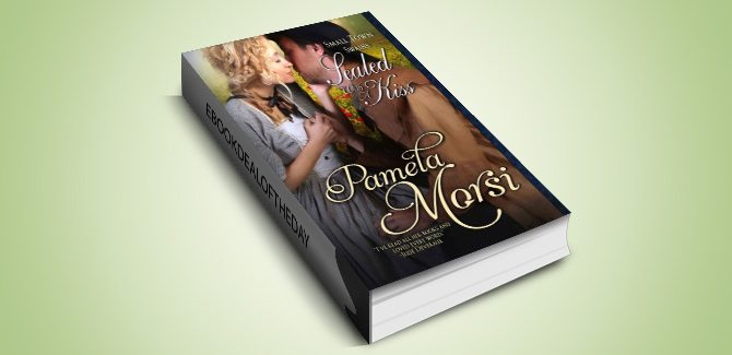 historical romance ebook Sealed With A Kiss (Small Town Swains) by Pamela Morsi