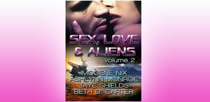 scifi futuristic romance enthology Sex, Love, and Aliens, Volume 2 by Various Authors