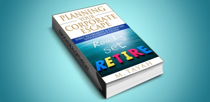 nonfiction ebook Planning Your Corporate Escape Early Retirement.. by M Tayah