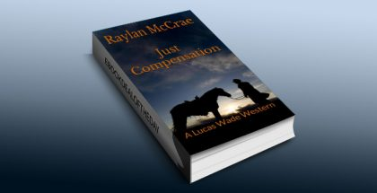 "western fiction ebook ""Just Compensation: A Lucas Wade Western"" by Raylan McCrae"