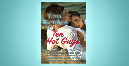 "romance boxed set ""Ten Brides for Ten Hot Guys"" by Donna Fasano et al"