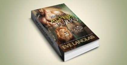 "paranormal shifter romance ebook ""When An Alpha Purrs (A Lion's Pride Book 1)"" by Eve Langlais"