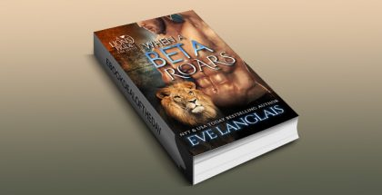 "paranormal shifter romance ebook ""When A Beta Roars (A Lion's Pride Book 2)"" by Eve Langlais"