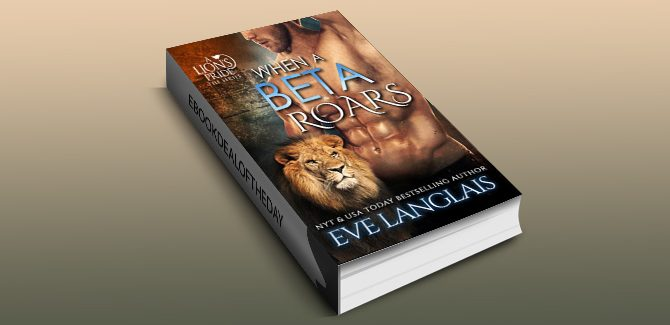 paranormal shifter romance ebook When A Beta Roars (A Lion's Pride Book 2) by Eve Langlais
