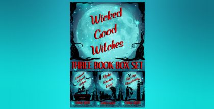 "Wicked Good Witches Three Book Box Set (Demon Street Blues, Alpha Knows Best, Bye Bye Bloodsucker)"" by Starla Silver"