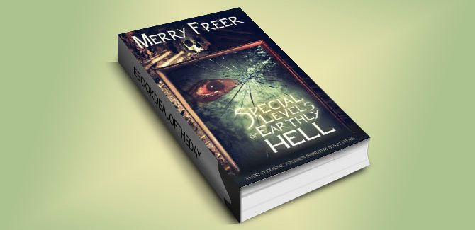 horror occult paranormal fiction ebook Special Levels of Earthly Hell: A Story of Demonic Possession.. by Merry Freer
