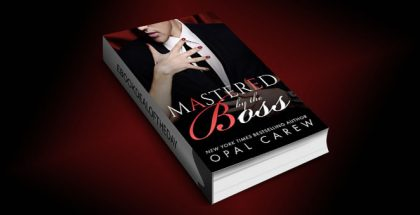 "contemporary erotic romance ebook ""Mastered By The Boss"" by Opal Carew"