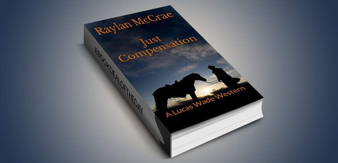 western fiction ebook Just Compensation: A Lucas Wade Western by Raylan McCrae