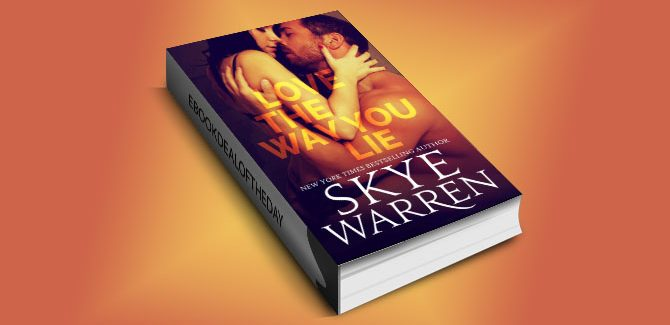 new adult romantic suspense ebook Love the Way You Lie by Skye Warren