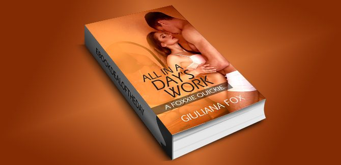 contemporary na erotica romance ebook All in a Day's Work: A Foxxie Quickie by Giuliana Fox