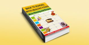 "ebook recipe for ""Back To School With Healthy Food"" by Mara Michaels"