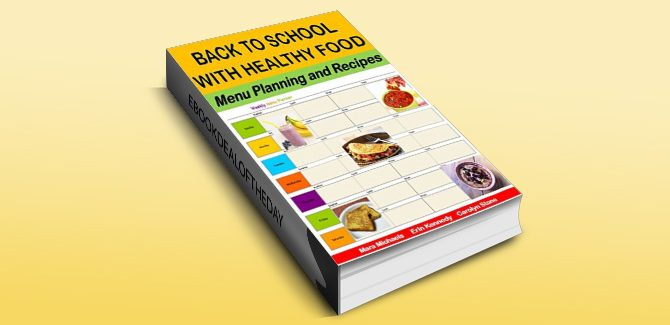ebook recipe for Back To School With Healthy Food by Mara Michaels