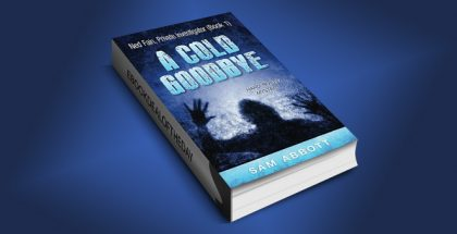 "hardboiled mystery ebook ""A Cold Goodbye: Ned Fain Private Investigator, Book1"" by Sam Abbott"