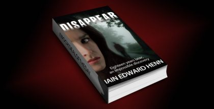 "msytery, thriller & suspense ebook ""Disappear"" by Iain Edward Henn"