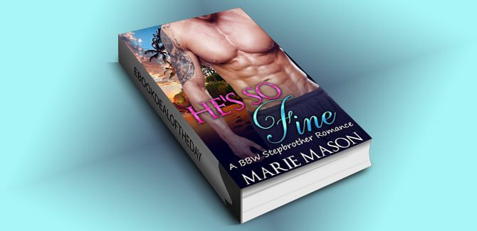 bbw na romance ebook He's So Fine (A BBW Stepbrother Romance) by Marie Mason