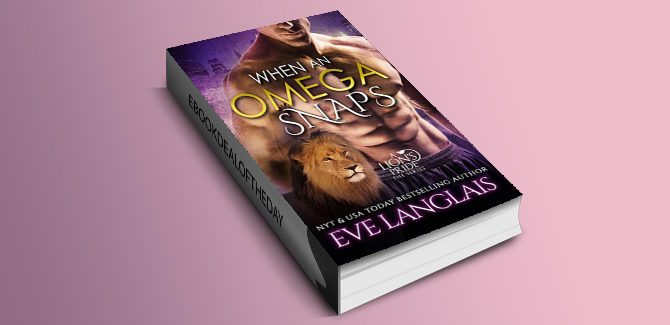 paranormal romance ebook When an Omega Snaps by Eve Langlais